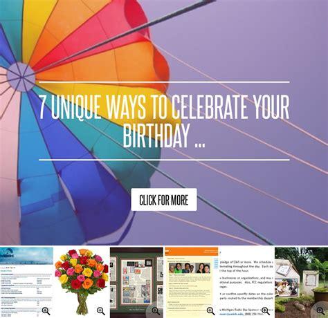 7 Alternative Ways To Celebrate Your Birthday by 7 Unique Ways To Celebrate Your Birthday Lifestyle