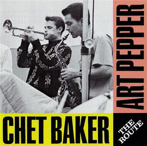 lyrics chet baker chet baker the route lyrics and tracklist genius