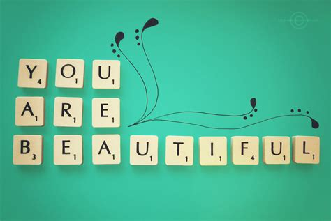 You Are you are beautiful quotes quotations quotesgram