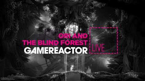 Live Ori gamereactor live today ori the blind forest ori and