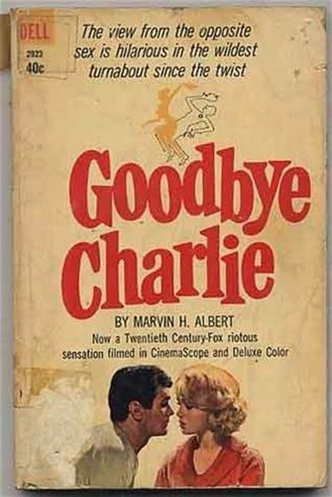 Goodbye Charlie By Marvin Albert