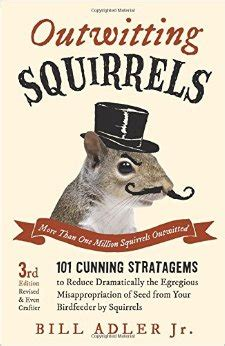 outwitting squirrels 101 cunning stratagems to reduce