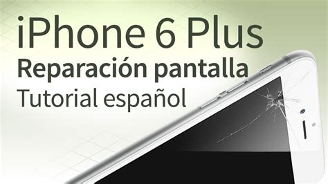 video tutorial iphone 6 plus iphone 6 plus cambiar pantalla tutorial espa 241 ol youtube