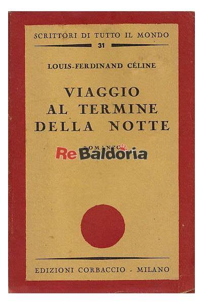 libro viaggio al termine della viaggio al termine della notte louis ferdinand c 233 line dall oglio corbaccio libreria re
