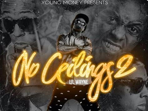 sohh lil wayne keeps his word delivers quot no ceilings
