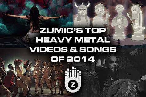best heavy metal songs the best heavy metal songs from 2014 zumic