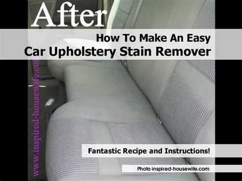 Stain Remover For Upholstery by How To Make An Easy Car Upholstery Stain Remover
