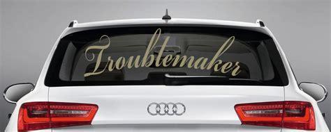 Autoaufkleber Heckscheibe Selbst Gestalten by Aufkleber Quot Troublemaker Quot Autoaufkleber Heckscheibe