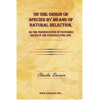 on the origin of species by means of selection or