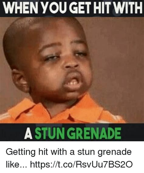 gets by a when you get hit with a stun grenade getting hit with a stun grenade like