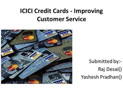 Mastercard Gift Card Customer Service - icici credit cards improving customer service authorstream