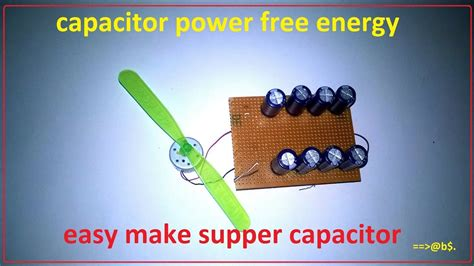 how to make a simple capacitor how to make free energy using capacitor easy step by step with circuit diagram