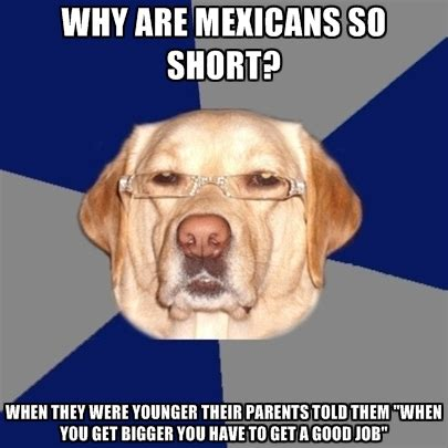 Mexican Racist Memes - racist mexican quotes quotesgram