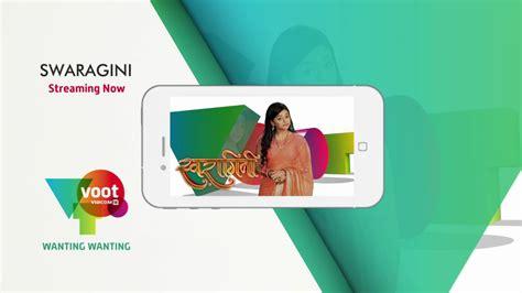 voot watch watch your favorite show swaragini on voot youtube