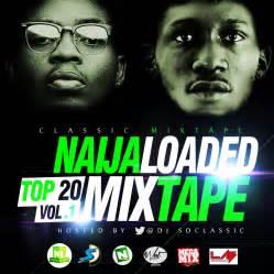 song mix naijaloaded mixtape 2013 top 20 most downloaded