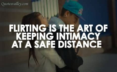 What To Do If My Is Flirting by Keeping My Distance Quotes Quotesgram