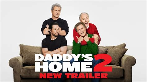 download full movies daddys home 2 by will ferrell and mark wahlberg daddy s home 2 2017 new official trailer 2 paramount pictures youtube
