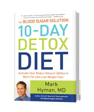 Ten Day Blood Sugar Detox Diet by The Blood Sugar Solution 10 Day Detox Diet By Hyman