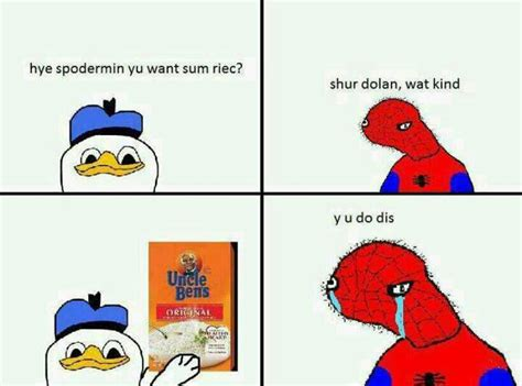 Spiderman Rice Meme - donal treats spider man to some uncle ben s rice