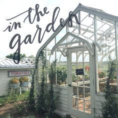 joanna gaines greenhouse green houses magnolia farms and greenhouses on pinterest