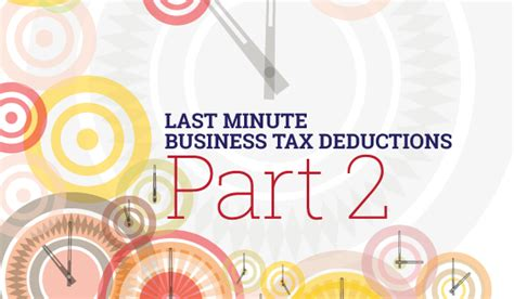 Last Minute Tax Deductions by Last Minute Business Tax Deductions Part 2 Taxbot