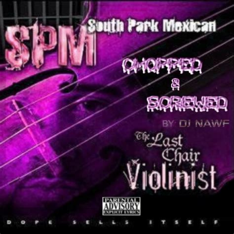 Last Chair Violinist by South Park Mexican The Last Chair Violinist