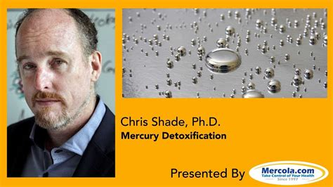 Chris Shade Detox Protocol For Mercury Removal by Dr Mercola And Chris Shade On Heavy Metal