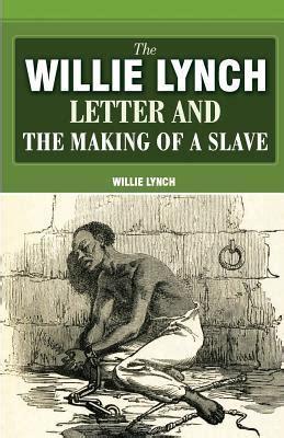 willie lynch letter   making   slave