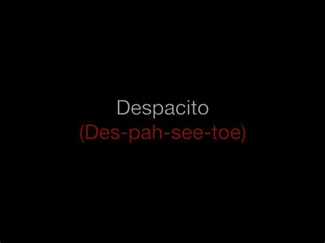 despacito words learn despacito slower spanish parts how to pronounce