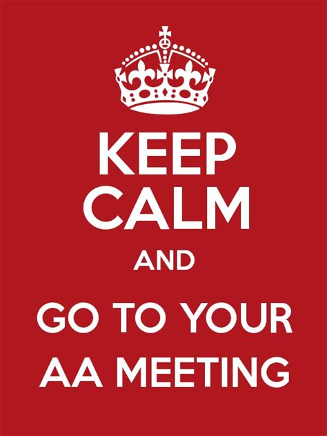 Going To Aa Meeting While Detoxing by Keep Calm And Go To Your Aa Meeting Poster