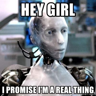 I Robot Meme - image gallery hey girl robotics memes