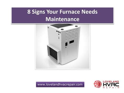 8 Signs You Are A High Maintenance by Ppt 8 Signs Your Furnace Needs Maintenance Powerpoint
