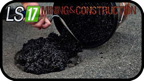 Risse Im Asphalt Ausbessern 1565 by Ls17 Mining Construction Economy V1 Fl 252 Ssiger Teer