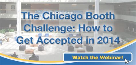 Chicago Booth Mba Deadline 2014 by Are You Ready For Chicago Booth S 3 Deadline The