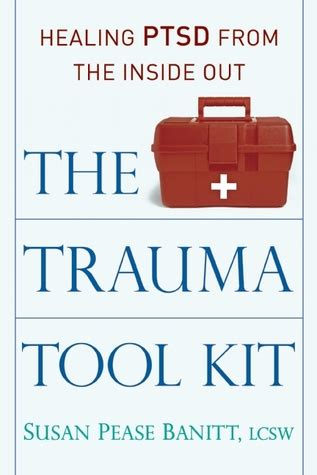 healing the from the inside out books the tool kit healing ptsd from the inside out by