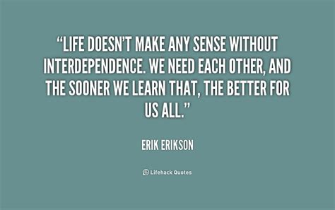 Doesnt Make Any Sense by Erik Erikson Quotes Quotesgram