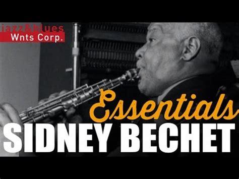 best of sidney bechet sidney bechet i that you hd