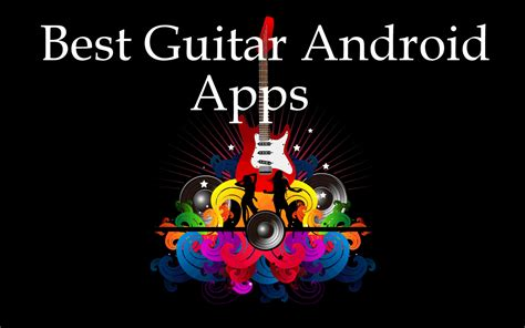 best guitar apps android best guitar android apps to learn and enhance guitar skills