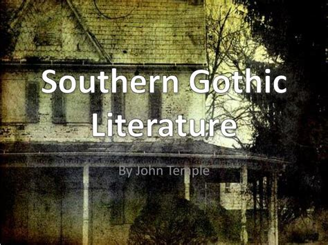 themes of southern gothic literature ppt southern gothic literature powerpoint presentation