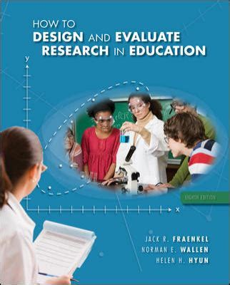 how to design and evaluate research in education how to design and evaluate research in education by