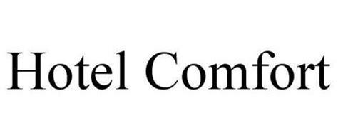 Comfort Llc by Hotel Comfort Trademark Of Hotel Comfort Llc Serial