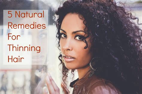 is thinning hair natural for a 60 year old woma 5 natural remedies for thinning hair global couture blog