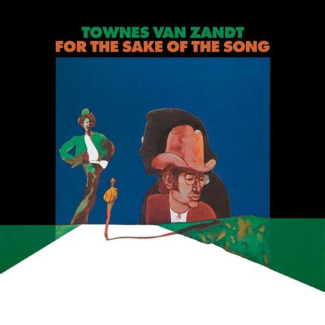 For The Of townes zandt for the sake of the song lyrics