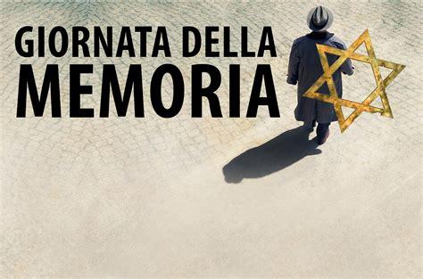 della memoria giornata della memoria raccontare l olocausto