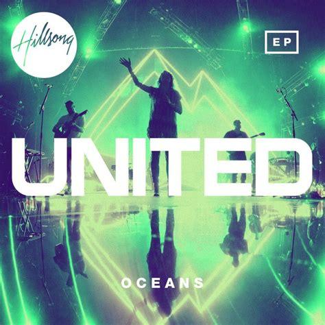 download mp3 album hillsong hillsong united oceans where feet may fail lyrics