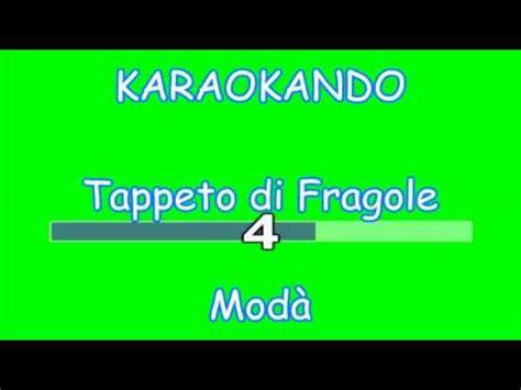 karaoke italiano tappeto di fragole mod 224 testo