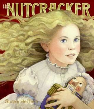 nutcracker picture book the nutcracker by susan jeffers reviews discussion