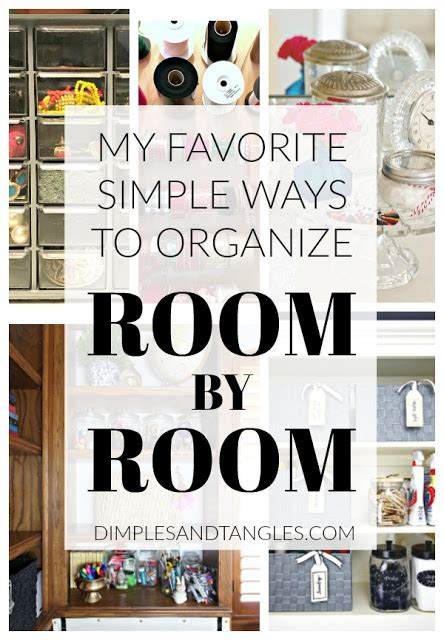 how to organize my house room by room my five favorite ways to organize room by room dimples