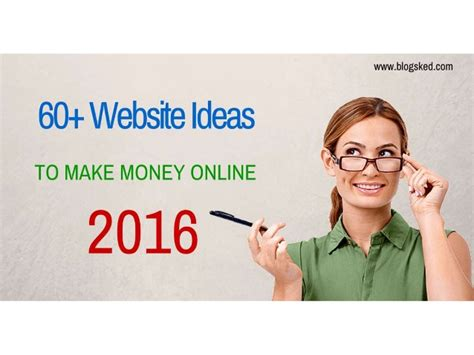 Ideas For Making Money Online - 60 website ideas to make money unique home business