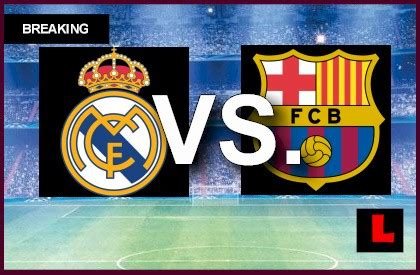barcelona game today real madrid barcelona results live